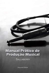 Livro Manual Prático de Produção Musical por Sallaberry